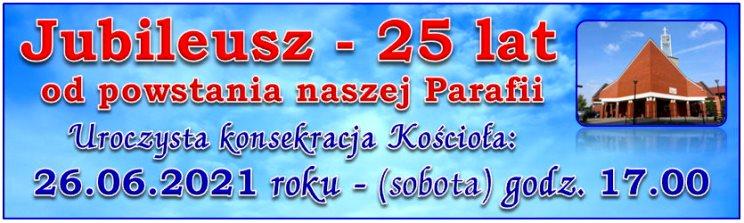 - 25-lecie naszej Parafii - Kliknij TU po więcej informacji!!!...